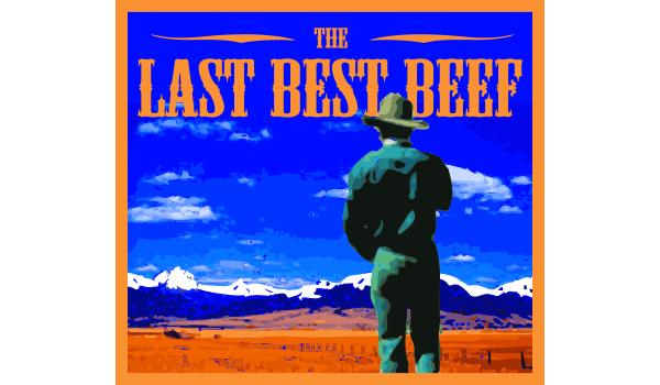 The Last Best Beef